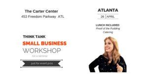 Think Tank Small Business Workshop Atlanta @ The Carter Center | Atlanta | Georgia | United States
